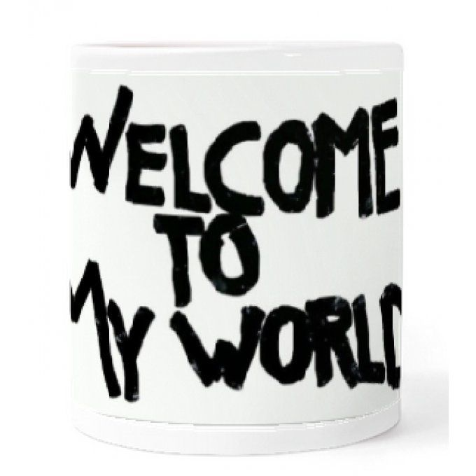 Tasse: Welcome to my world