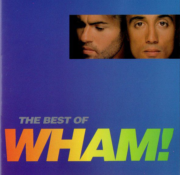 WHAM! The best of WHAM!